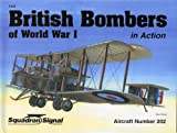 British Bombers of World War I in Action, Peter G. Cooksley, 0897475054
