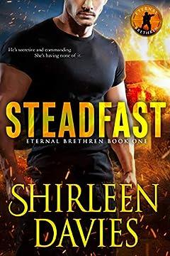 Steadfast (Eternal Brethren Military Romantic Suspense Book 1)