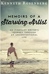 Memoirs of a Starving Artist: An Itinerant Writer's Journey through an Unconventional Life Paperback