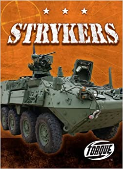 ~UPDATED~ Strykers (Torque Books: Military Machines) (Torque: Military Machines (Library)). ciclo device Facebook Colegio takes rights