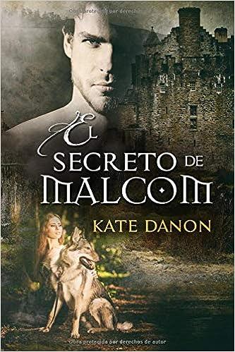 El Secreto de Malcom: Amazon.es: Danon, Kate, Jorques, Alexia: Libros