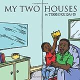 My Two Houses, Terrance Davis, 1463413017