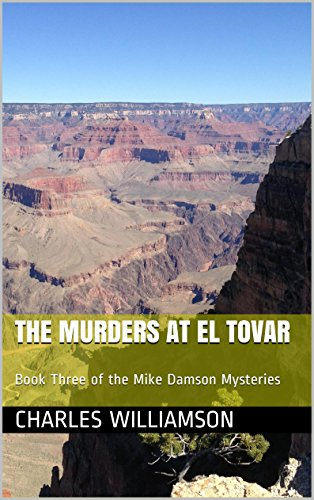 The Murders at El Tovar: Book Three of the Mike Damson Mysteries (Mike Damson Mystery ()