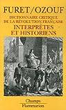 Dictionnaire critique de la Révolution française. Tome 5 : Interprètes et historiens par Furet
