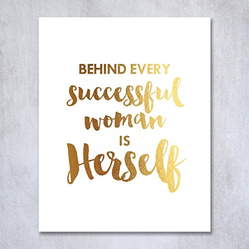 Behind Every Successful Woman Is Herself Gold Foil Print Poster Boss Lady Chic Girly Office Decor Wall Art 8 inches x 10 inches B33