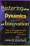 img - for Mastering the Dynamics of Innovation book / textbook / text book