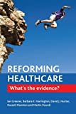 img - for Reforming Healthcare: What's the Evidence? by Ian Greener (2014-06-03) book / textbook / text book