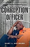 img - for Corruption Officer: From Jail Guard to Perpetrator Inside Rikers Island book / textbook / text book