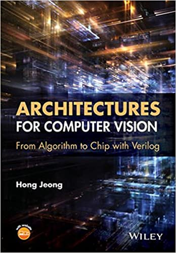 Architectures for Computer Vision: From Algorithm to Chip