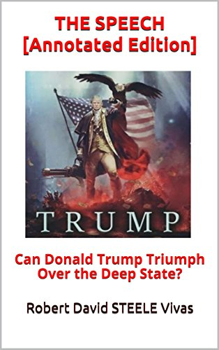 THE SPEECH [Annotated Edition]: Can Donald Trump Triumph Over the Deep State? (Trump Revolution Book 9) by [STEELE Vivas, Robert David]