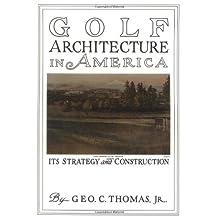 Golf Course Architecture in America