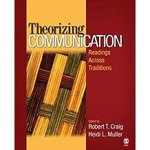 Theorizing Communication: Readings Across Traditions