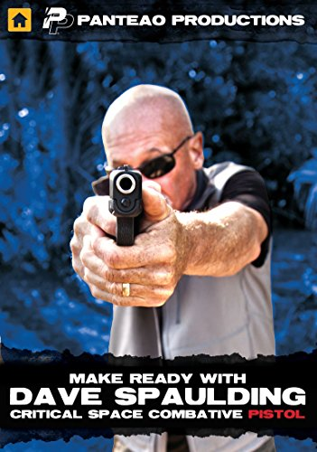 Panteao Productions: Make Ready with Dave Spaulding: Critical Space Combative Pistol - PMR061 - Self Defense - Concealed Carry - CCW - Handgun Training - DVD (Best Self Defense Handgun For Concealed Carry)