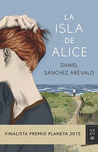 Portada del libro La isla de Alice de Daniel Sánchez Arévalo