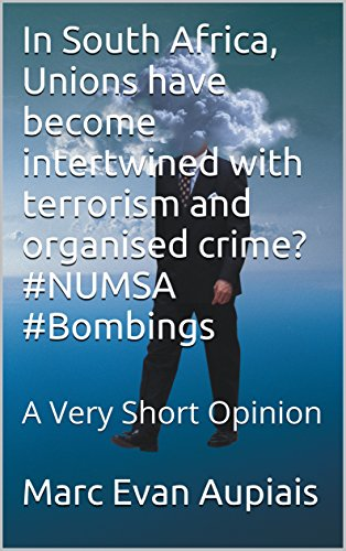 in-south-africa-unions-have-become-intertwined-with-terrorism-and-organised-crime-numsa-bombings-a-v