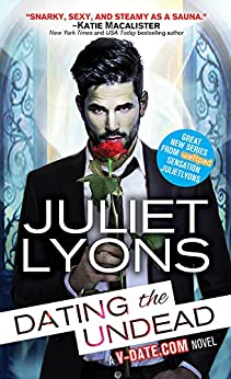 Dating the Undead (Undead Dating Service Book 1) by [Lyons, Juliet]