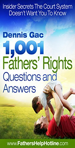 1001-Fathers-Rights-Questions-Answers-Insider-Secrets-The-Court-System-Doesnt-Want-You-To-Know-About