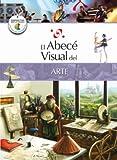 El abecé visual del arte (Colección Abecé Visual) (Abece Visual) (Spanish Edition)