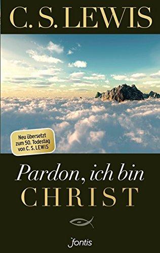 pardon-ich-bin-christ-neu-bersetzt-zum-50-todestag-von-c-s-lewis