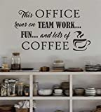 decorative wall stickers removable This office runs on team work fun and lots of coffee for office