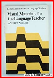 Visual Materials for the Language Teacher (Longman Handbooks for Language Teachers)