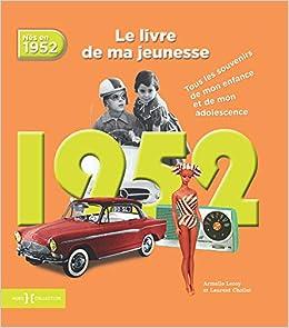 1952 Le Livre De Ma Jeunesse Amazon Fr Laurent Chollet