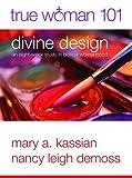 True Woman 101: Divine Design: An Eight-Week Study on Biblical Womanhood (True Woman), Books Central