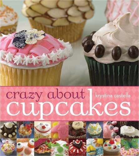 Crazy About Cupcakes by Krystina Castella (2006-08-01)