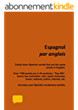 Espagnol par anglais: Confident in English?  Quickly learn over 1100 Spanish words that are the same words in English. (From French Book 3) (English Edition)