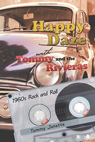 Happy Daze with Tommy and the Rivieras: 1960s Rock and Roll