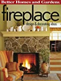 img - for Fireplace Design & Decorating Ideas (Better Homes and Gardens Home) book / textbook / text book