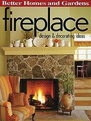Fireplace: Design & Decorating Ideas (Better Homes and Gardens) (Better Homes and Gardens Home)