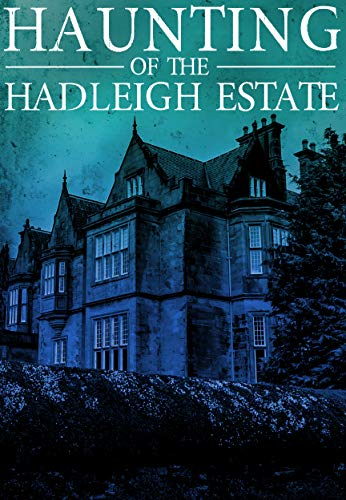 The Haunting of the Hadleigh Estate: Book 0 by [Donnelly , Conner]