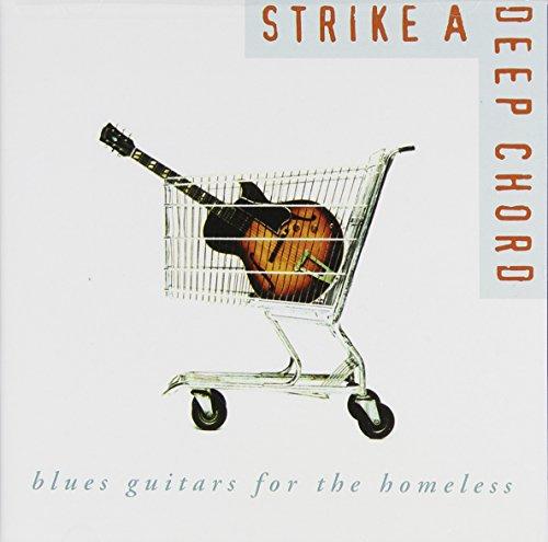 Strike a Deep Chord Blues Guitars for the Homeless