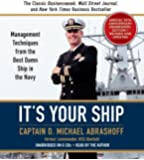 It's Your Ship: Management Techniques from the Best Damn Ship in the Navy by D. Michael Abrashoff (2006-01-04)