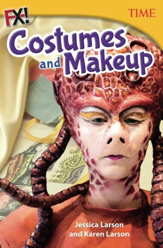 FX! Makeup and Costumes (Time for Kids Nonfiction (Jessica 6 Costume)