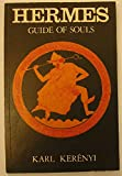Hermes, Guide of Souls: The Mythologem of the Masculine Source of Life (Dunquin Series, No 7)