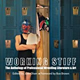 Working Stiff: The Anthology of Professional Wrestling Literature & Art