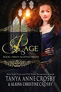 """""""Page"""" is the SWEET/CLEAN edition of """"The MacKinnon's Bride"""" by Tanya Anne Crosby -- a New York Times bestselling author and her daughter England/Scotland 1124: Page FitzSimon has lived her entire life in the shadow of the man she called fath..."""
