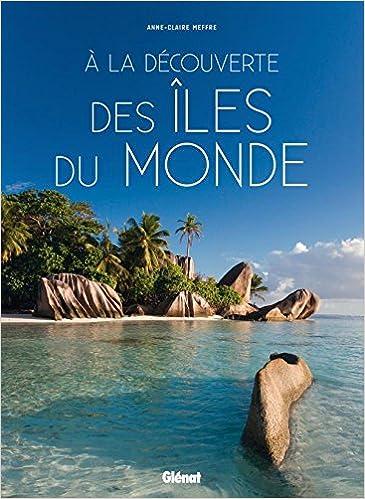 À la découverte des îles du monde