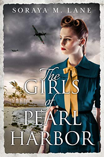 The Girls of Pearl Harbor by Soraya M Lane
