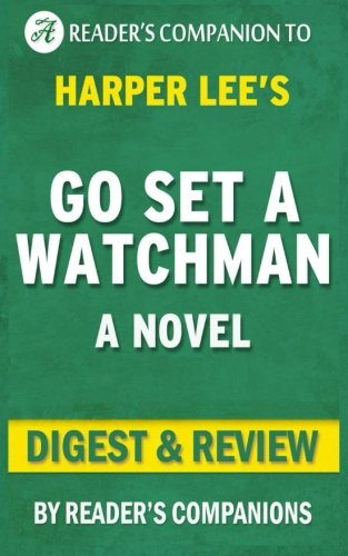 Go Set a Watchman: (A Novel) By Harper Lee  Digest & Review PDF