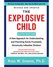 The Explosive Child [Sixth Edition]: A New Approach for Understanding and Parenting Easily Frustrated, Chronically Inflexible Children