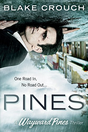 Pines (The Wayward Pines Trilogy, Book 1) by [Crouch, Blake]
