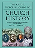 The Kregel Pictorial Guide to Church History, John D. Hannah, 0825427878