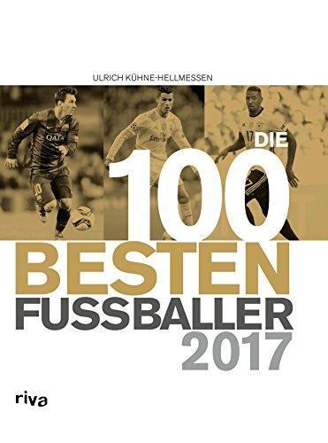Die 100 besten Fußballer 2017 (German Edition)