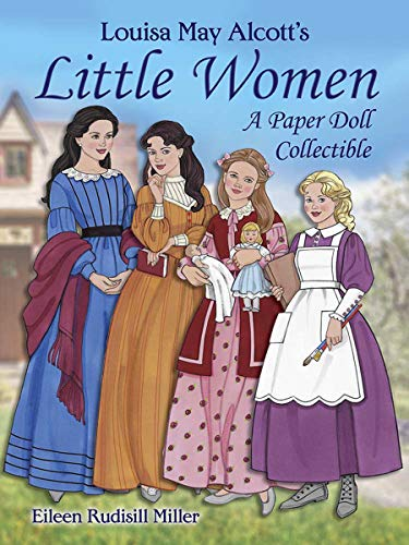 Louisa May Alcott's Little Women: A Paper Doll Collectible (Dover Paper Dolls) ()