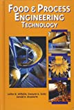 Food & Process Engineering Technology, Wilhelm, Luther R. and Suter, Dwayne Allen, 1892769433