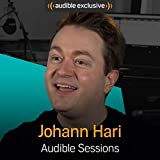 Johann Hari: Audible Sessions: FREE Exclusive Interview