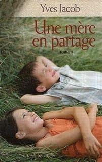 Une mère en partage, Jacob, Yves